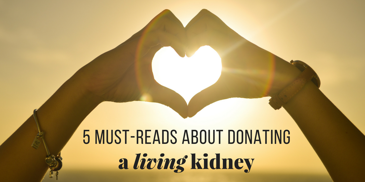 Five articles you need to read about live kidney donation