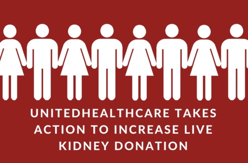 UnitedHealthcare takes action to increase live kidney donation