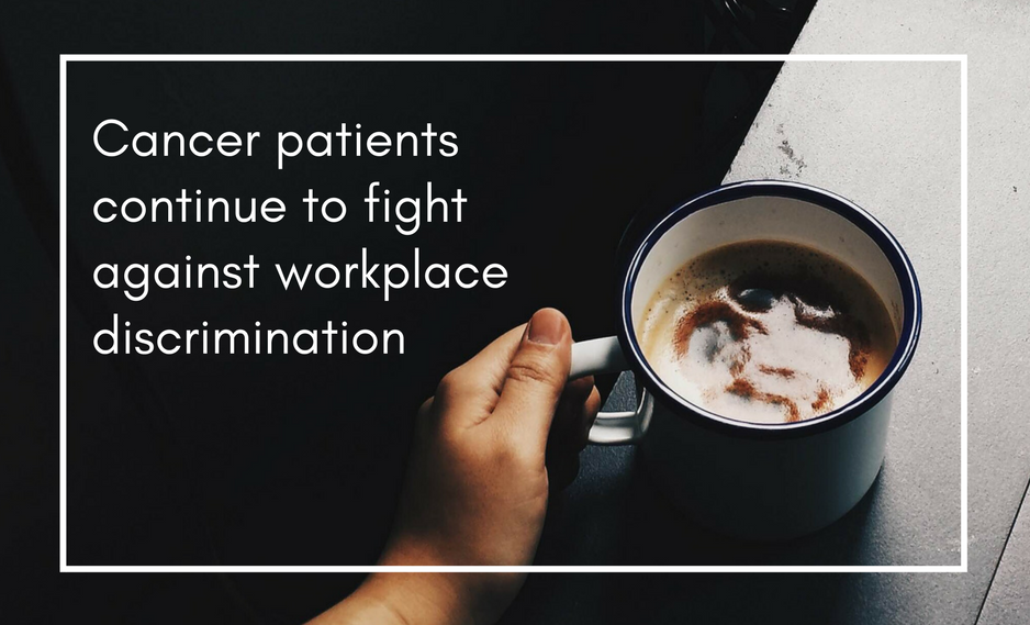 Americans with cancer continue to battle workplace discrimination