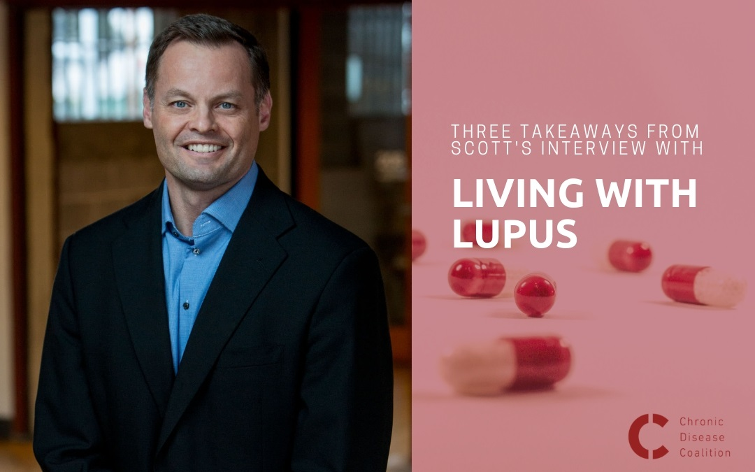 Three takeaways from Scott's interview on Living with Lupus