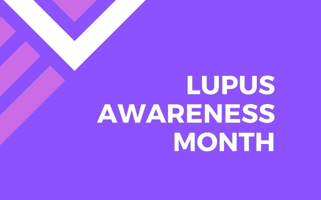 May is Lupus Awareness Month