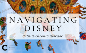 Navigating Disneyland with a Chronic Disease