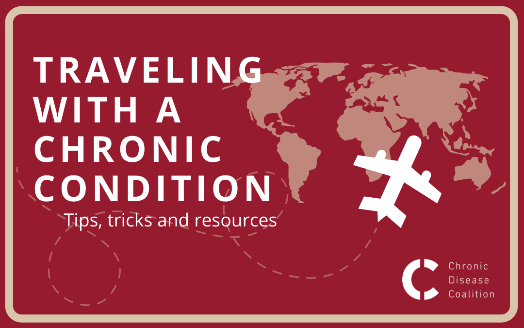Traveling with a chronic condition: Tips, tricks and resources