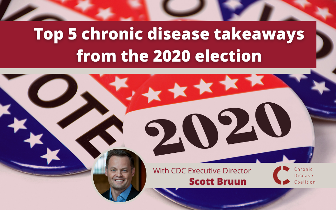 Top 5 chronic disease takeaways from the 2020 election