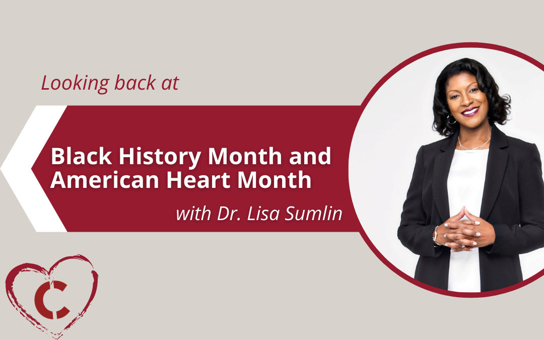 Looking back at Black History Month and American Heart Month