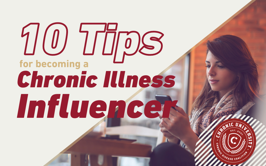 10 Tips to Becoming a Chronic Illness Influencer
